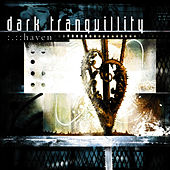 Haven (Reissue) by Dark Tranquillity