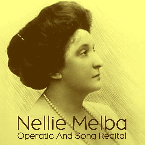 Operatic And Song Recital by Nellie Melba