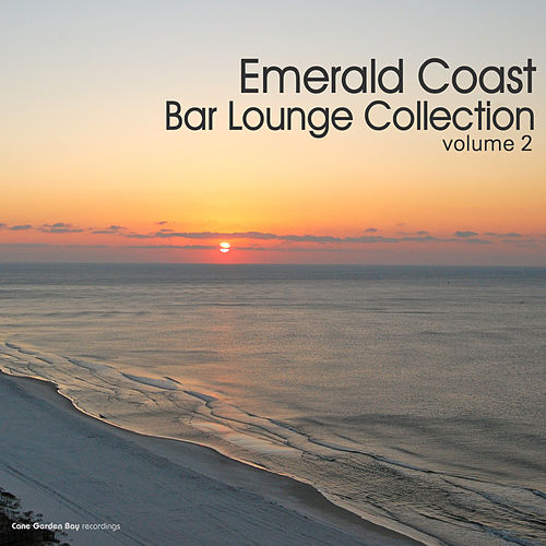 Emerald Coast Bar Lounge Collection, Vol. 2 by Various Artists