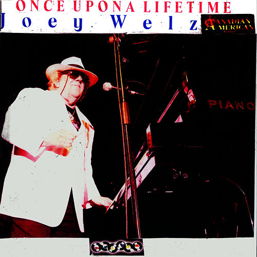 Once Upon a Lifetime by Joey Welz