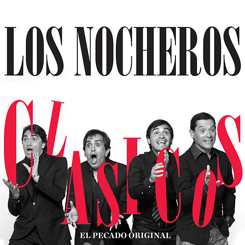 Clásicos - El Pecado Original by Los Nocheros