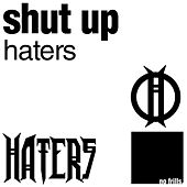 Shut Up EP by The Haters