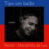 Tipo um baião (remix) by Chico Buarque