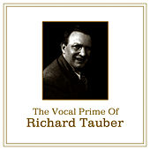 The Vocal Prime Of Richard Tauber by Richard Tauber