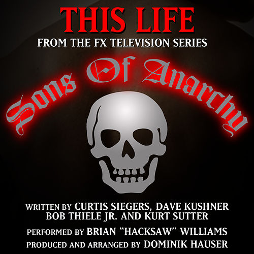 'This Life' - Theme song for the F/X tv series 'Sons Of Anarchy' (Curtis Siegers) by Dominik Hauser