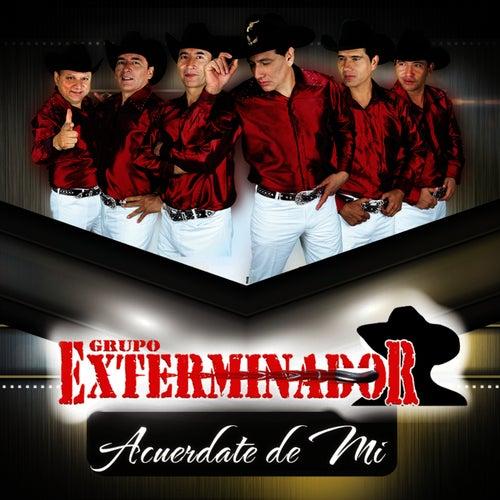 Acuerdate De Mi - Single by Grupo Exterminador