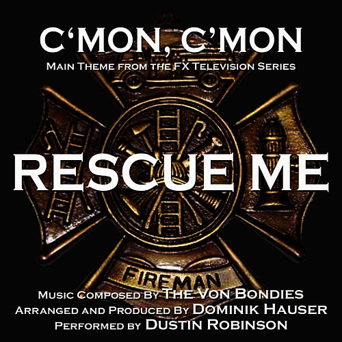 Rescue Me: C'mon, C'mon (Vocal) - Theme from the FX Television Series - Single (The Von Bondies) by Dominik Hauser