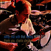 Softly but with that Feeling - Thank You, Charlie Christian by Herb Ellis