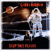 Stop This Flight by Larry Norman