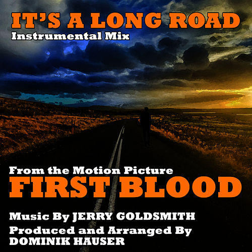 'It's A Long Road' (Instrumental Mix) - From the Motion Picture 'First Blood' (Single) (Jerry Goldsmith) by Dominik Hauser