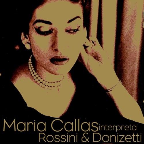Maria Callas Interpreta Rossini & Donizetti by Maria Callas