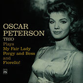 Oscar Peterson Trio Plays My Fair Lady, Porgy & Bess and Fiorello! by Oscar Peterson
