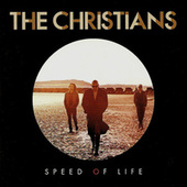 Speed of Life by The Christians