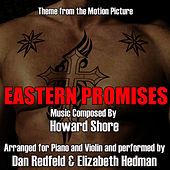 Eastern Promises -Theme from The Motion Picture for Piano and Violin - Single (Howard Shore) by Dan Redfeld