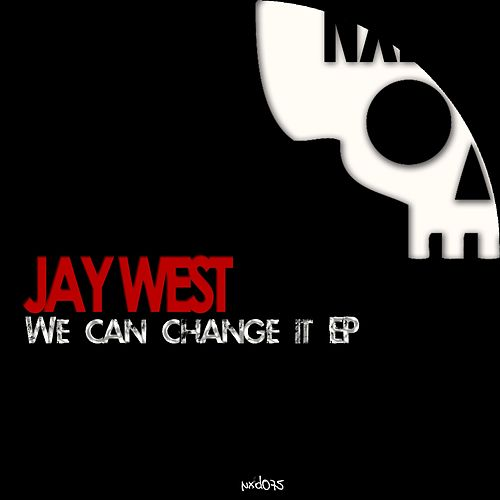 We Can Change It EP by Jay West