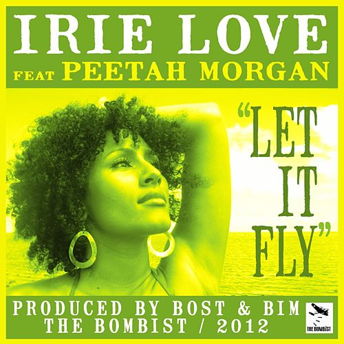 Let It Fly by Irie Love