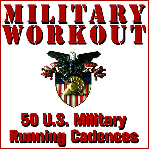 50 U.S. Military Running Cadences by Military Workout
