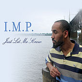 Just Let Me Know by I.M.P.