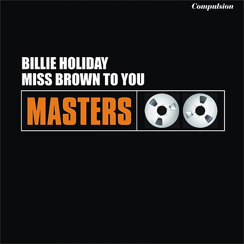 Miss Brown to You by Billie Holiday