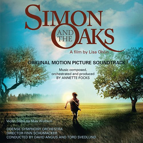 Simon and the Oaks (Original Motion Picture Soundtrack) by Annette Focks