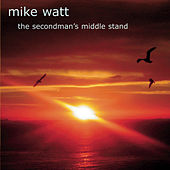 The Secondman's Middle Stand by Mike Watt