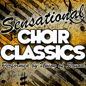 Sensational Choir Classics by Union Of Sound