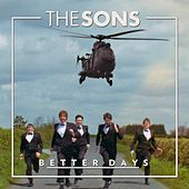 Better Days by The Sons