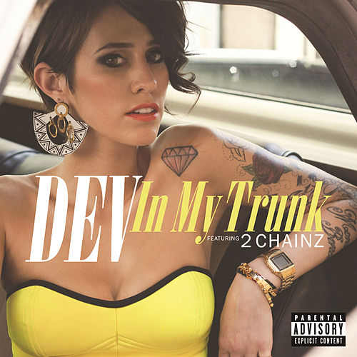In My Trunk (Remix) by Dev
