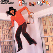 Fun And Games by Chuck Mangione