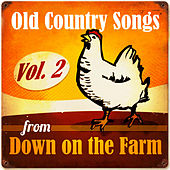 Old Country Songs from Down On the Farm, Vol. 2 by Various Artists