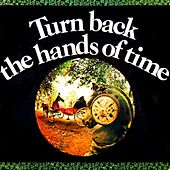 Turn Back The Hands Of Time by Various Artists