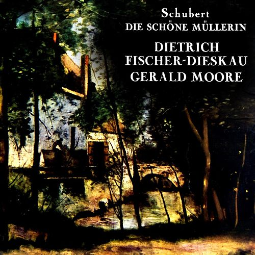 Die Schone Mullerin von Dietrich Fischer-Dieskau