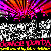 Sound of Freedom: Dance Party by Inter Delirium