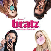 Bratz Motion Picture Soundtrack von Various Artists