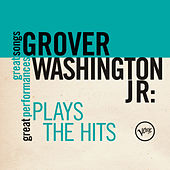 Plays The Hits (Great Songs/Great Performances) von Grover Washington, Jr.