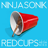 Red Cups by Ninjasonik