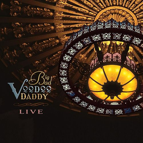 Live by Big Bad Voodoo Daddy
