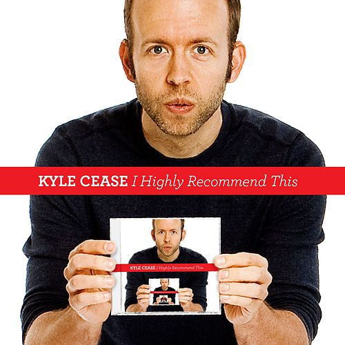 I Highly Recommend This by Kyle Cease