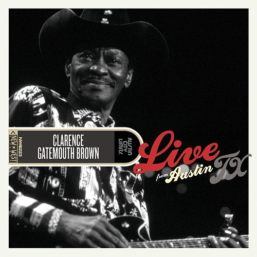 Live From Austin, TX by Clarence 'Gatemouth' Brown