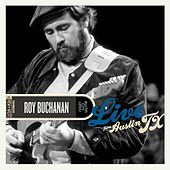 Live From Austin, TX by Roy Buchanan