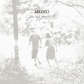 For My Parents by Mono
