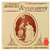 Robert & Elizabeth - 1987 Chichester Festival Theatre Cast Recording by Robert