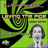Laying the Pipe - Single by Various Artists