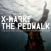 The Sun, the Cold and My Underwater Fear by X Marks The Pedwalk
