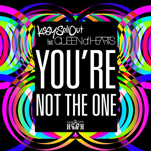 You're Not the One by Kissy Sell Out