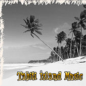 Tahiti Island Music by Various Artists