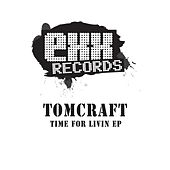 Time For Livin EP by Tomcraft