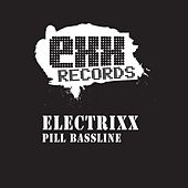 Pill Bassline EP by Electrixx