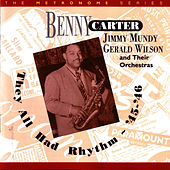 They All Had Rhythm '45-'46 by Benny Carter