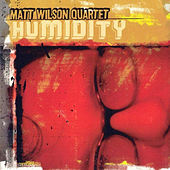 Humidity von Matt Wilson